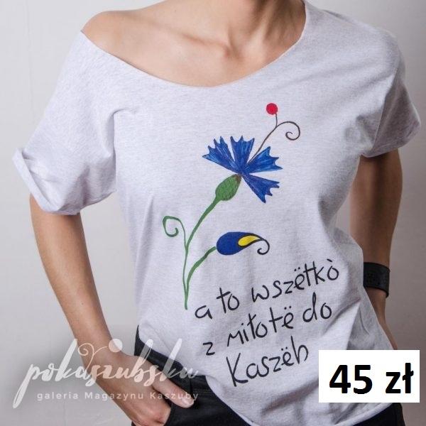 Pokaszubsku.pl Koszulka A wszetko... 45 zł.