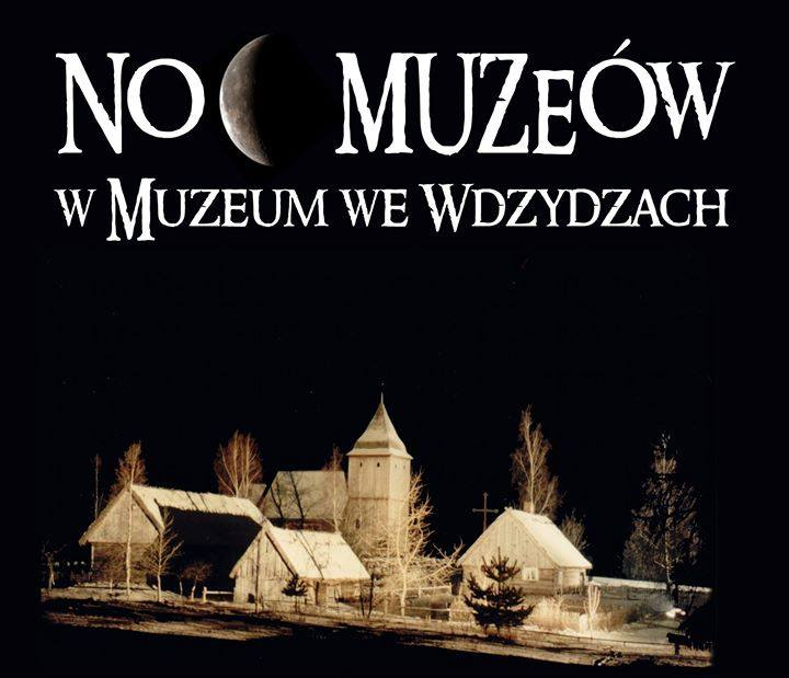 Noc Muzeów w Muzeum we Wdzydzach