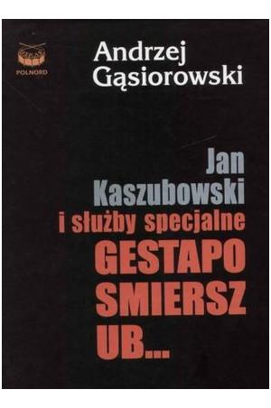 Jan Kaszubowski. Hitlerowski oprawca i superagent wielu wywiadów 2