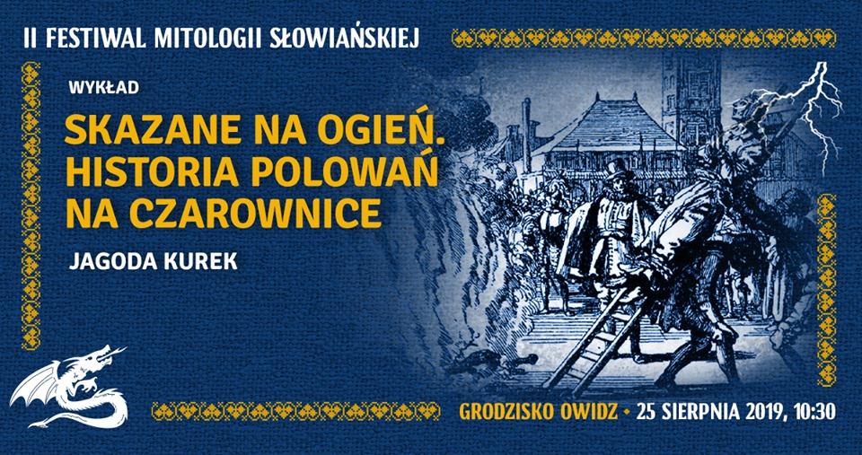 Festiwal Mitologii Słowiańskiej. Muzyka, wiedza, zabawa. Trzeba tam być